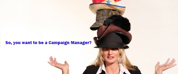 Campaign Managers Wear Many Hats