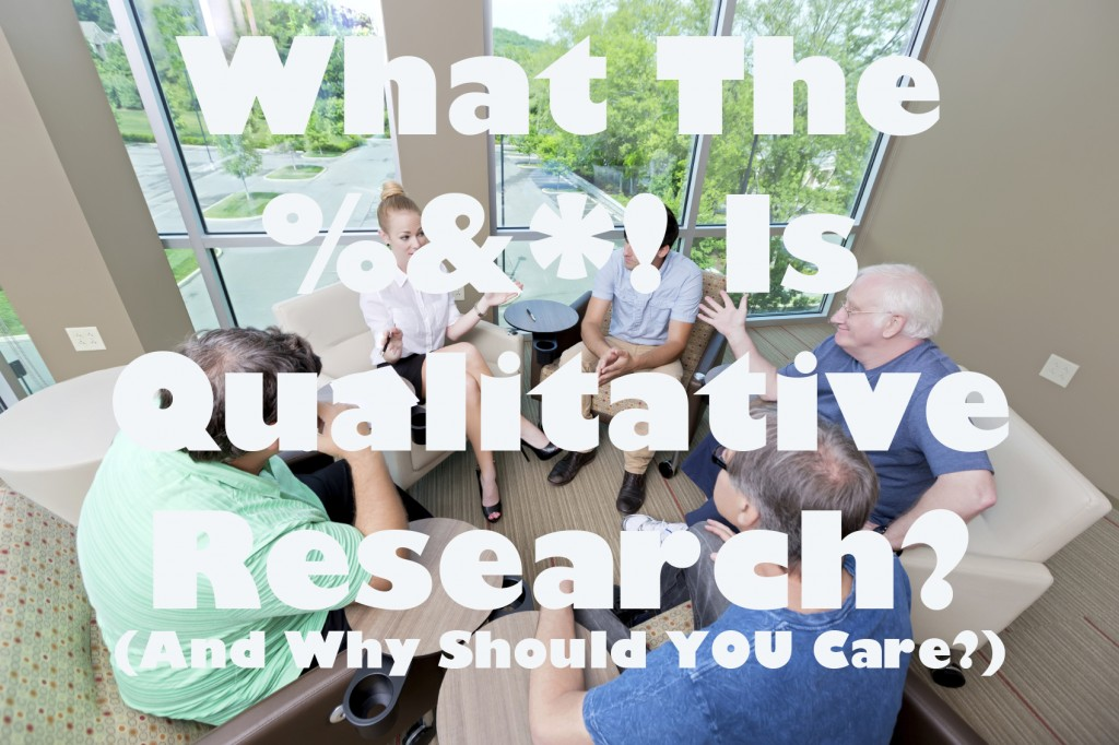 Qualitative research is underutilized in today's campaigns.
